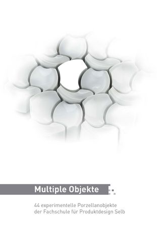 Multiple Objekte - 44 experimentelle Porzellanobjekte der Fachschule für Produktdesign Selb