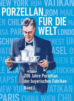 Porzellan für die Welt, Band 1