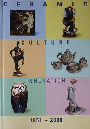Ceramic - Culture - Innovation 1851-2000