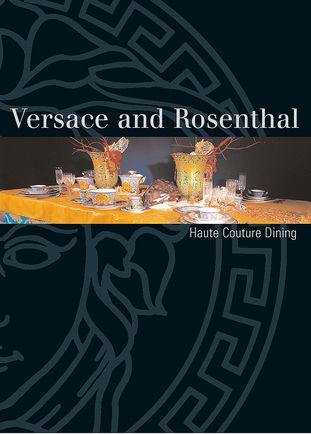 Versace and Rosenthal - Haute Couture Dining